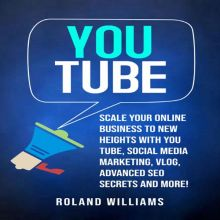 You Tube: Scale Your Online Business to New Hei...